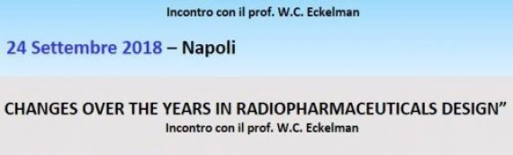 "Meetings: ""Focus sui radiofarmaci"" – 24 settembre 2018, Napoli and ""CHANGES OVER THE YEARS IN RADIOPHARMACEUTICALS DESIGN"" -25 settembre 2018, Bologna"